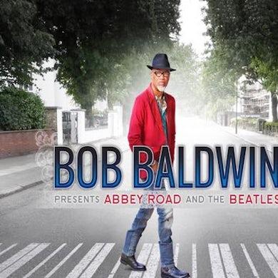 Bob Baldwin Presents Abbey Road And The Beatles CD