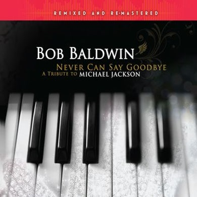 Never Can Say Goodbye: A Tribute To Michael Jackson CD