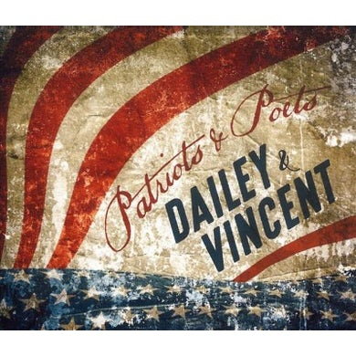 Dailey & Vincent Patriots And Poets CD