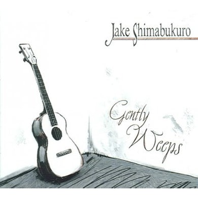 Jake Shimabukuro Gently Weeps CD