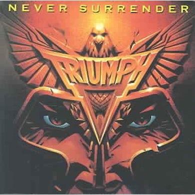 Triumph Never Surrender CD
