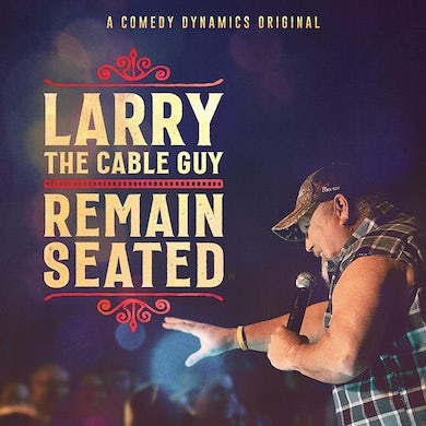 Larry The Cable Guy: Remain Seated CD