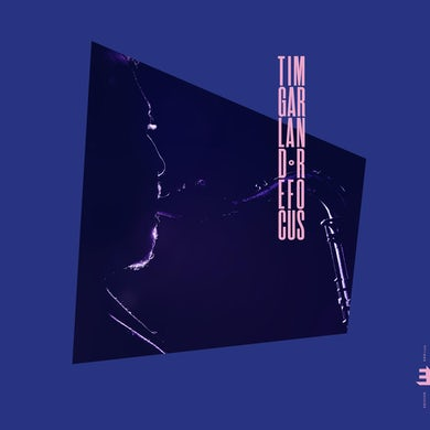 Tim Garland Refocus CD