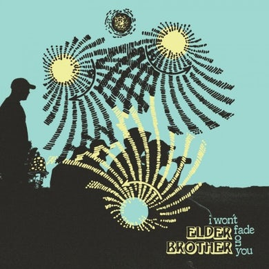 Elder Brother I Won't Fade On You Vinyl Record