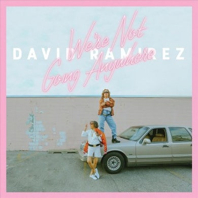 David Ramirez We're Not Going Anywhere Vinyl Record
