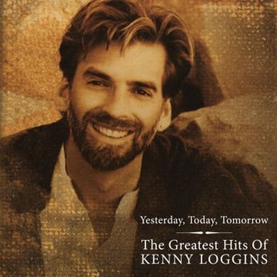 Kenny Loggins Greatest Hits: Yesterday Today And Tomorrow Vinyl Record