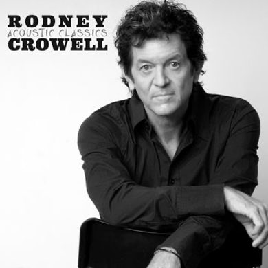 Rodney Crowell Acoustic Classics Vinyl Record