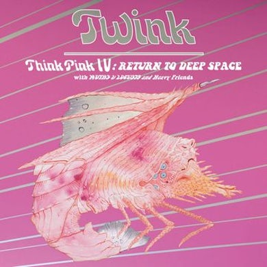 Twink Think Pink IV: Return To Deep Space Vinyl Record