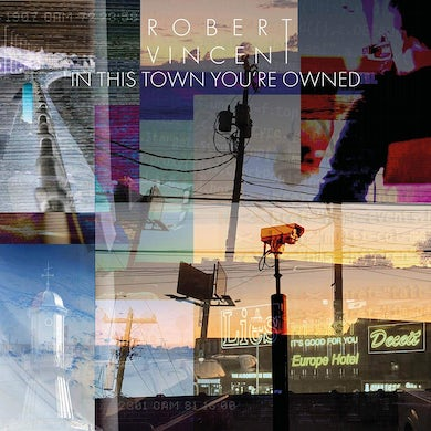 Robert Vincent In This Town You're Owned Vinyl Record