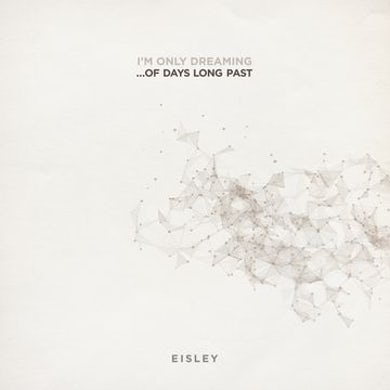 Eisley I'm Only Dreaming of Days Long Past Vinyl Record