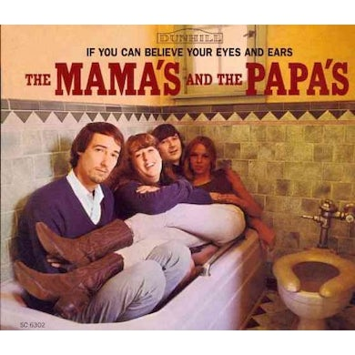 The Mamas & The Papas If You Can Believe Your Eyes & Ears CD