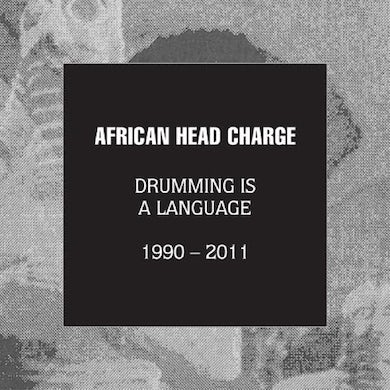 African Head Charge Drumming Is A Language 1990-2011 CD