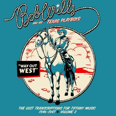 Bob Wills & His Texas Playboys WAY OUT WEST - THE LOST TRANSCRIPTIONS FOR TIFFANY CD