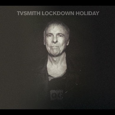 Tv Smith Lockdown Holiday CD