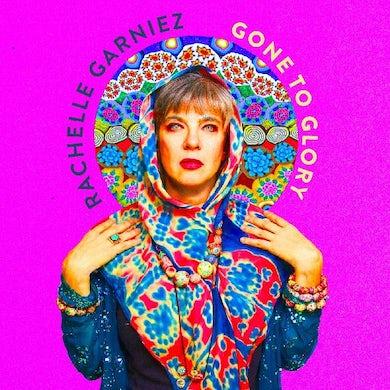 Rachelle Garniez Gone To Glory CD