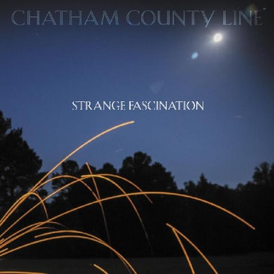 Chatham County Line Strange Fascination (First Edition) CD