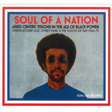 Soul Jazz Records Presents Soul Of A Nation: Afro-Centric Visions In The Age Of Black Power CD