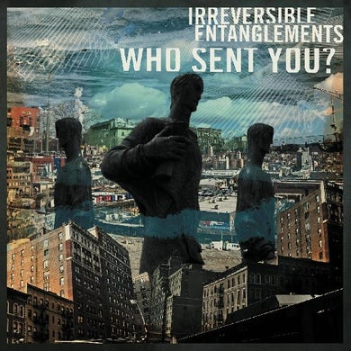 Irreversible Entanglements Who Sent You? Vinyl Record