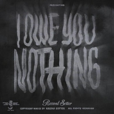 Record Setter I Owe You Nothing (Clear W/ Black Swirl Vinyl Record