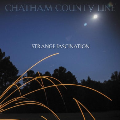 Chatham County Line Strange Fascination (First Edition) Vinyl Record