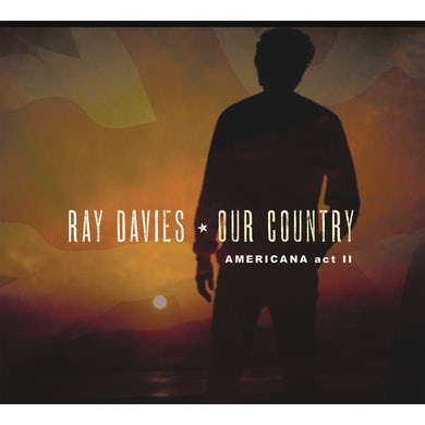 Ray Davies  Our Country: Americana Act 2 CD