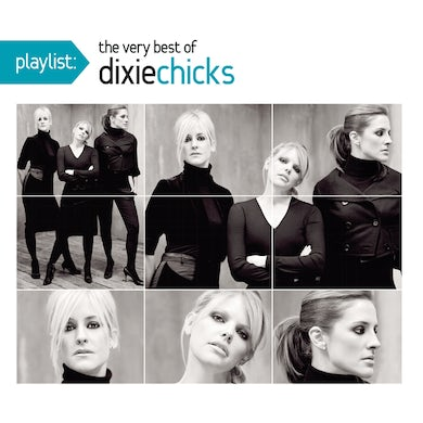 Playlist: The Very Best of The The Chicks CD