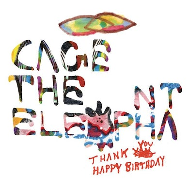 Cage The Elephant Thank You, Happy Birthday CD
