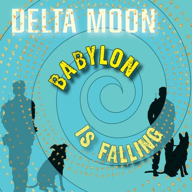 Delta Moon Babylon Is Falling Vinyl Record