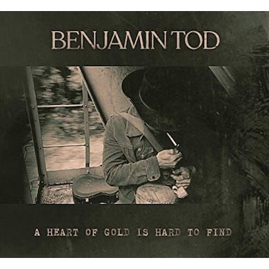 Benjamin Tod Heart Of Gold Is Hard To Find CD