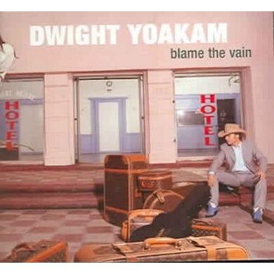 Dwight Yoakam Blame The Vain CD