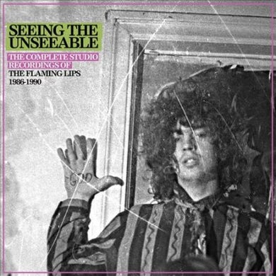 Seeing The Unseeable: The Complete Studio Recordings of The Flaming Lips 1986-1990 CD