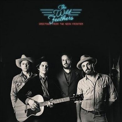The Wild Feathers Greetings from The Neon Frontier CD