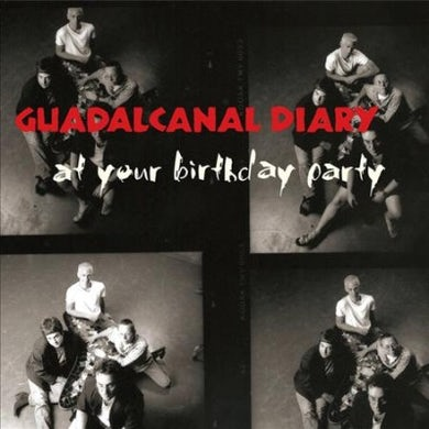 Guadalcanal Diary At Your Birthday Party CD