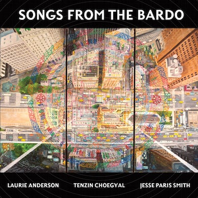 Laurie Anderson Songs from The Bardo CD