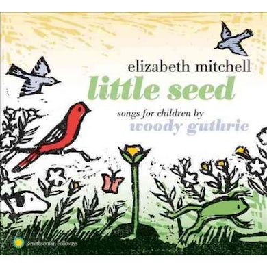 Elizabeth Mitchell Little Seed: Songs for Children by Woody Guthrie CD