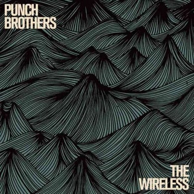 Punch Brothers Wireless CD