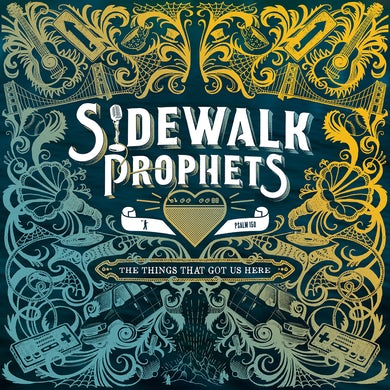 Sidewalk Prophets The Things That Got Us Here CD