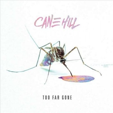 Cane Hill Too Far Gone CD