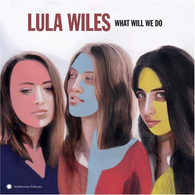 Lula Wiles What Will We Do Vinyl Record