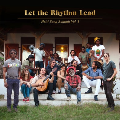 Artists For Peace And Justice Let the rhythm lead: haiti song summit vol 1 Vinyl Record