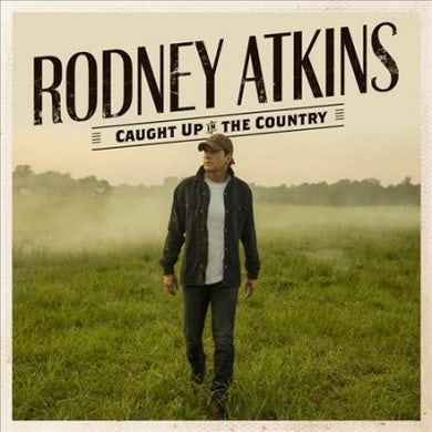 Rodney Atkins Caught Up in The Country Vinyl Record