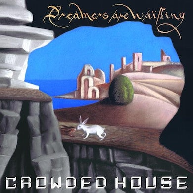 Crowded House Dreamers Are Waiting Vinyl Record