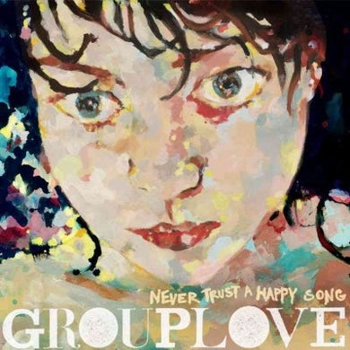 Grouplove Never Trust a Happy Song Vinyl Record