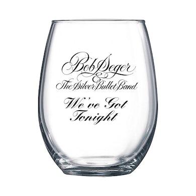 Bob Seger We've Got Tonight Stemmless Wine Glasses