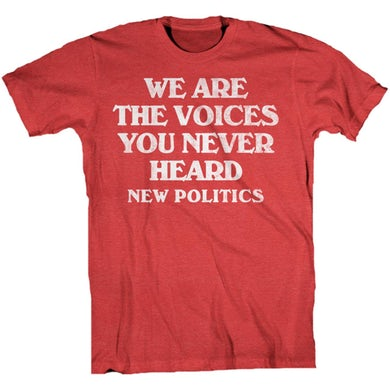 New Politics We Are The Voices Tee