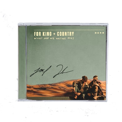for KING & COUNTRY What Are We Waiting For? Autographed CD (Pre-Order)