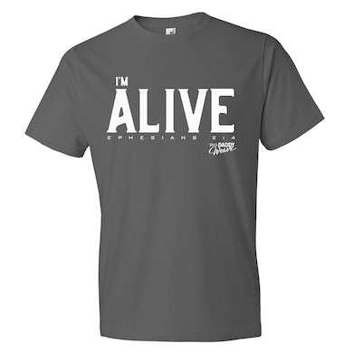 Big Daddy Weave Charcoal I'm Alive T-shirt