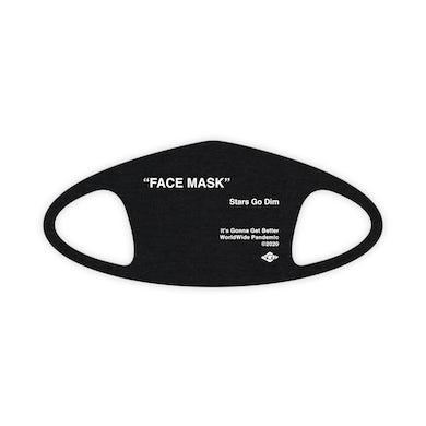 Stars Go Dim Face Mask