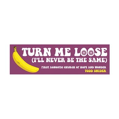 Todd Snider First Agnostic Church Turn Me Loose Bumper Sticker - 11 x 3.5