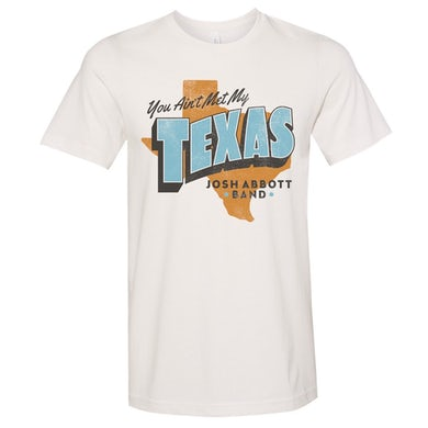 Josh Abbott Band You Ain't Met My Texas Tee